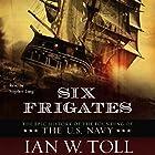 Six Frigates Hörbuch von Ian W. Toll Gesprochen von: Stephen Lang