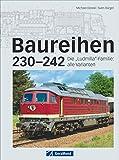 Eisenbahn Baureihe 230-242: Die »Ludmilla«-Familie: Alle Varianten. Dieselloks der deutschen Reichsbahn und ihre Entstehung in der Sowjetunion