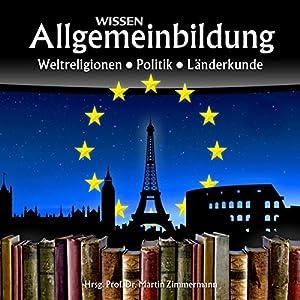 Weltreligionen, Politik, Länderkunde (Reihe Allgemeinbildung) Audiobook