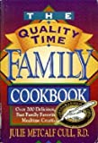 img - for The Quality Time Family Cookbook: Over 200 Delicious, Healthy, and Fast Family Favorites for Making Mealtime Creative and Fun book / textbook / text book