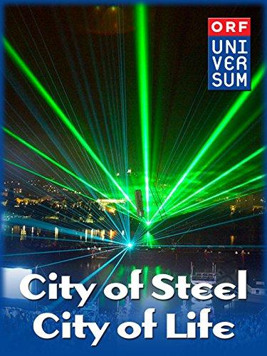 City of Steel, City of Life