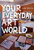 Your Everyday Art World (026201923X) by Relyea, Lane