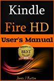 img - for Kindle Fire HD User's Manual: How to Use Your Tablet With Ease: The Ultimate Guide to Getting Started, Tips, Tricks, Applications and More book / textbook / text book