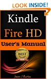 Kindle Fire HD User's Manual: How to Use Your Tablet With Ease: The Ultimate Guide to Getting Started, Tips, Tricks, Applications and More