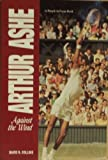 Arthur Ashe: Against the Wind