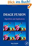 Image Fusion: Algorithms and Applicat...
