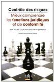Contrôle des risques : Mieux comprendre les fonctions juridiques et de conformité...