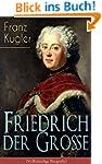 Friedrich der Gro�e (Vollst�ndige Bio...