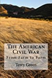The American Civil War: From Farm to Farm