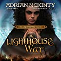 The Lighthouse War: The Lighthouse Trilogy, Book 2 (       UNABRIDGED) by Adrian McKinty Narrated by Gerard Doyle