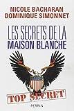 echange, troc Nicole BACHARAN, Dominique SIMONNET - Les secrets de la Maison Blanche