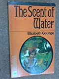 The Scent of Water (0340017473) by Elizabeth Goudge
