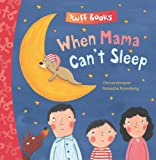 img - for When Mama Can't Sleep Tuff Book (Tuff Books) book / textbook / text book