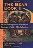 The Bear Book II: Further Readings in the History and Evolution of a Gay Male Subculture (Haworth Gay & Lesbian Studies)