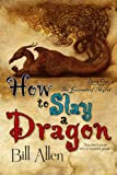 img - for How To Slay a Dragon (The Journals of Myrth, Book1) book / textbook / text book