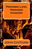 Rev John Chitham Promised Land, Promised Kingdom