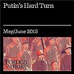 Putin's Hard Turn | Joshua Yaffa