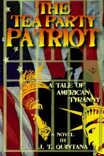 The Tea Party Patriot: A Tale Of American Tyranny front-1025219