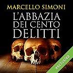 L'abbazia dei cento delitti (Codice Millenarius Saga 2) | Marcello Simoni