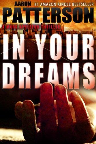 IN YOUR DREAMS (Hard-Boiled Thriller) (A Mark Appleton Thriller)