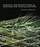 Kinetic Architectures and Geotextile Installations