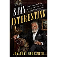 Stay Interesting Audiobook by Jonathan Goldsmith Narrated by Jonathan Goldsmith
