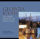 Georgia Icons: 50 Classic Views of the Peach State