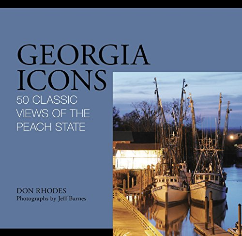 Georgia Icons: 50 Classic Views of the Peach State