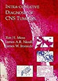 img - for Intra-operative Diagnosis of CNS Tumours book / textbook / text book