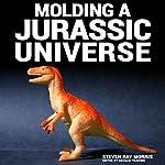 Molding a Jurassic Universe | Steven Ray Morris