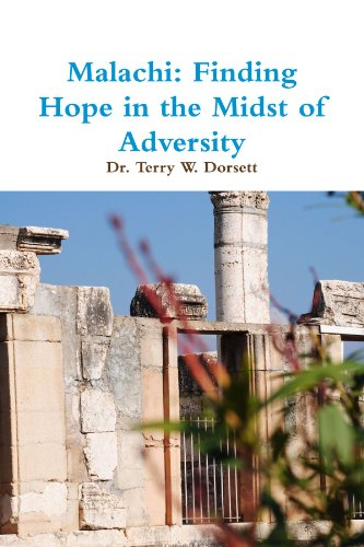Book: Malachi - Finding Hope in the Midst of Adversity by Dr. Terry Dorsett