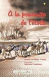 echange, troc Suzette Le Moing-Floirat, Gabrielle Froidevaux - A la poursuite de l'étoile