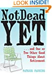 Not Dead Yet: ...  and One or Two Oth...