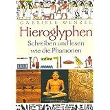 """Hieroglyphen: Schreiben und Lesen wie die Pharaonenvon """"Gabriele Wenzel"""""""
