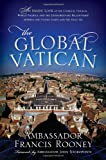 img - for The Global Vatican: An Inside Look at the Catholic Church, World Politics, and the Extraordinary Relationship between the United States and the Holy See book / textbook / text book
