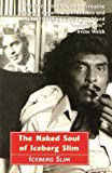 The Naked Soul of Iceberg Slim: Robert Beck's Real Story