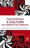 img - for Transformando a cultira do ambiente de trabalho (Portuguese Edition) (Selo BIZ) book / textbook / text book