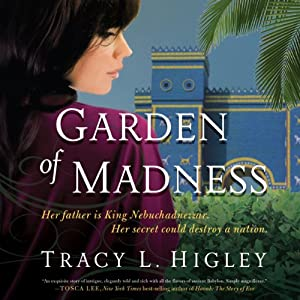 Garden of Madness | [Tracy L. Higley]