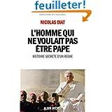 L'homme qui ne voulait pas être pape- histoire secrète d'un règne
