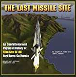 img - for Last Missile Site: An Operational and Physical History of Nike Site SF-88, Fort Barry, California book / textbook / text book