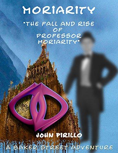 John Pirillo - The Fall and Rise of Professor Moriarity (English Edition)