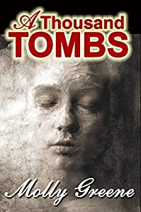 (FREE on 3/1) A Thousand Tombs by Molly Greene - http://eBooksHabit.com