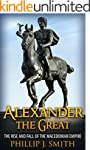 Alexander The Great: The Rise And Fal...