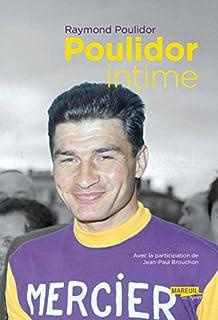 Poulidor intime, Poulidor, Raymond