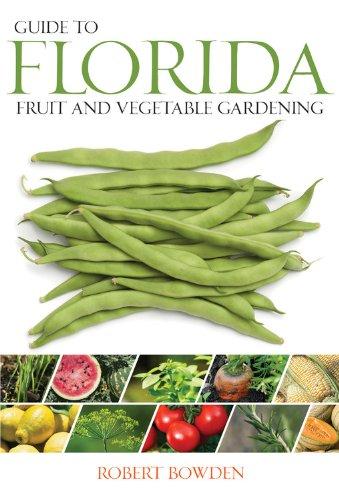 Guide To Florida Fruit & Vegetable Gardening (Fruit & Vegetable Gardening Guides) front-224493