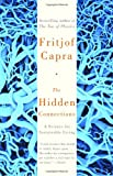 The Hidden Connections: A Science for Sustainable Living (0385494726) by Fritjof Capra