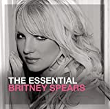 The Essential Britney Spears Britney Spears