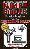 #6: Wimpy Steve Book 11: Mansion Mayhem! (An Unofficial Minecraft Diary Book) (Minecraft Diary: Wimpy Steve)
