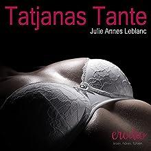 Tatjanas Tante Hörbuch von Julie Annes Leblanc Gesprochen von: Jean Pierre Le Mason