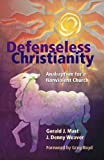 img - for Defenseless Christianity: Anabaptism for a Nonviolent Church book / textbook / text book